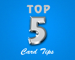 Top 5 Card Tips